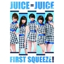 Juice=Juice / First Squeeze! 【初回生産限定盤A】
