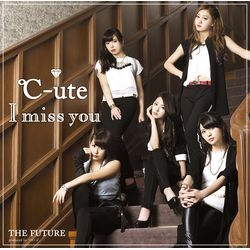 ℃-ute / I miss you/THE FUTURE 【初回生産限定盤A】