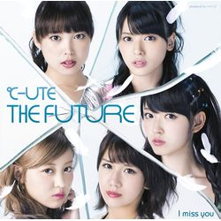 ℃-ute / I miss you/THE FUTURE 【初回生産限定盤B】