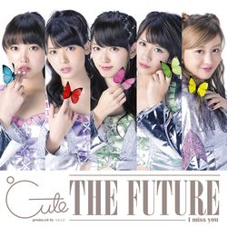 ℃-ute / I miss you/THE FUTURE 【初回生産限定盤D】