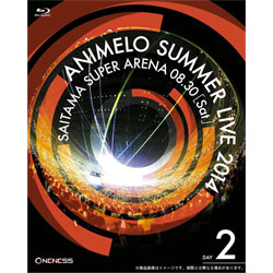 Animelo Summer Live 2014 -ONENESS- 8.30 【BD】