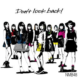 NMB48 / Don't look back! 【通常盤 Type-A】※キャラアニ特典付き