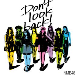 NMB48/Don'tlookback!【通常盤Type-C】