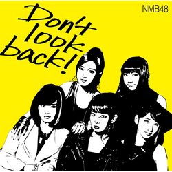 NMB48 / Don't look back! 【限定盤 Type-A】※キャラアニ特典付き
