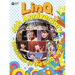 LinQ 4th Anniversary 〜 Welcome to the LinQworld !! 〜  【BD】