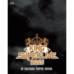 KING SUPER LIVE 2015 【BD】