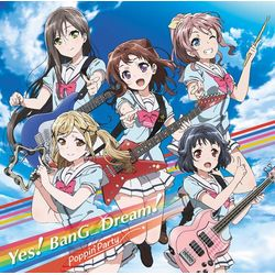 Poppin'Party / 1stシングル 「Yes! BanG_Dream!」 【Blu-ray付生産限定盤】