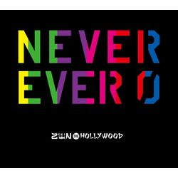 ZEN THE HOLLYWOOD / NEVER EVER 0 【初回限定盤】 ※メーカー特典付き