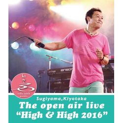 "SUGIYAMA,KIYOTAKA The open air live""High & High 2016"" 【BD】"