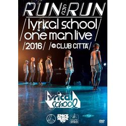 -RUN and RUN-lyrical school one man live 2016@CLUB CITTA