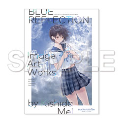 BLUE REFLECTION Image Art Works by 岸田メル 【2017年1月出荷予定分】