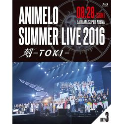 Animelo Summer LIVE 2016 刻 -TOKI- 8.28 【BD】
