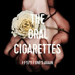 THE ORAL CIGARETTES / トナリアウ/ONE'S AGAIN 【通常盤】