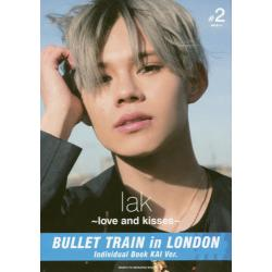 lak〜love and Kisses〜 [BULLET TRAIN in LONDON 2]