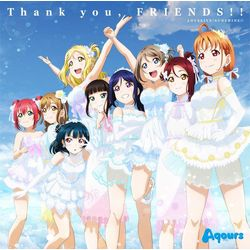 Aqours / 『ラブライブ!サンシャイン!! Aqours 4th LoveLive! 〜Sailing to the Sunshine〜』テーマソング「Thank you、 FRIENDS!!」