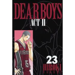 Dear boys Act 2 23 [講談社コミックス KCGM1061 Monthly shonen magazine comics]