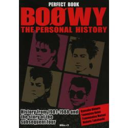 PERFECT�@BOOK�@BOOWY�@THE�@PERSONAL�@HISTORY�@History�@from�@1981�|1988�@and�@the�@story�@of�@the�@subsequent�@four�@[MS���b�N]