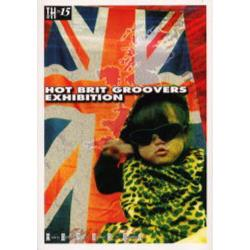 Hot Brit groovers exhibition 英国偏屈展覧会 [トーキングヘッズ叢書 No.15]