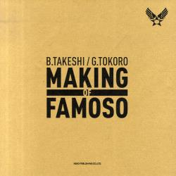 MAKING OF FAMOSO B.TAKESHI/G.TOKORO