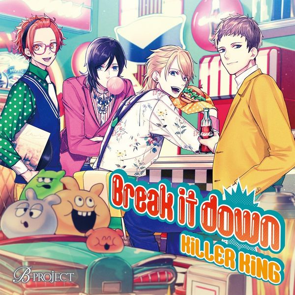 B-PROJECT: KiLLER KiNG / 3rd Single Break it down ※キャラアニ特典&メーカー特典付き