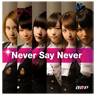 A応P / 1stシングル Never Say Never