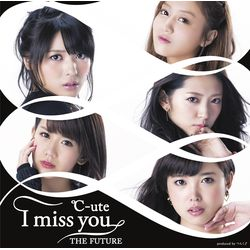 ℃-ute / I miss you/THE FUTURE 【初回生産限定盤C】