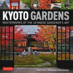 KYOTO GARDENS MASTERWORKS OF THE JAPANESE GARDENER'S ART