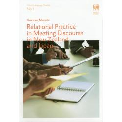 Relational Practice in Meeting Discourse in New Zealand and Japan [Hituzi Language Studies No.1]