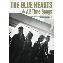 THE BLUE HEARTS/All Time Songs [バンド・スコア]