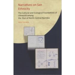 Narratives on San Ethnicity The Cultural and Ecological Foundations of Lifeworld among the !Xun of North‐Central Namibia
