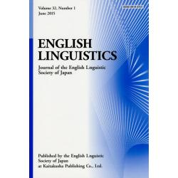 ENGLISH LINGUISTICS Journal of the English Linguistic Society of Japan Volume32Number1(2015June)