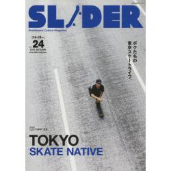 SLIDER Skateboard Culture Magazine Vol.24(2015.AUTUMN) [NEKO MOOK 2382]