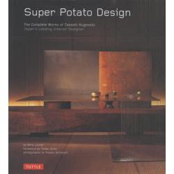 Super Potato Design The Complete Works of Takashi Sugimoto Japan's Leading Interior Designer