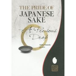 THE PRIDE OF JAPANESE SAKE A Precious Drop