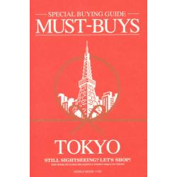 MUST-BUYS TOKYO SPECIAL BUYING GUIDE [ワールド・ムック 1100]