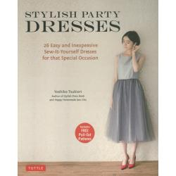 STYLISH PARTY DRESSES 26 Easy and Inexpensive Sew‐It‐Yourself Dresses for that Special Occasion