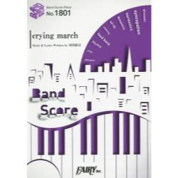 crying march [BAND SCORE PIECE No.1801]