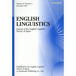 ENGLISH LINGUISTICS Journal of the English Linguistic Society of Japan Volume32Number2(2015December)