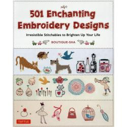 501 Enchanting Embroidery Designs Irresistible Stitchables to Brighten Up Your Life