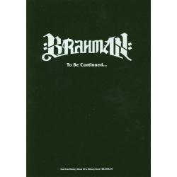 "BRAHMAN To Be Continued… The First History Book Of a Solitary Band ""BRAHMAN"" [TWJ BOOKS]"