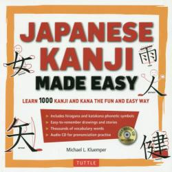 JAPANESE KANJI MADE EASY LEARN 1000 KANJI AND KANA THE FUN AND EASY WAY