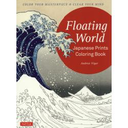 Floating World Japanese Prints Coloring Book COLOR YOUR MASTERPIECE & CLEAR YOUR MIND