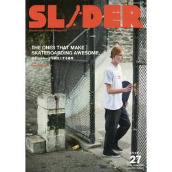 SLIDER Skateboard Culture Magazine Vol.27(2016.SUMMER) [NEKO MOOK 2476]