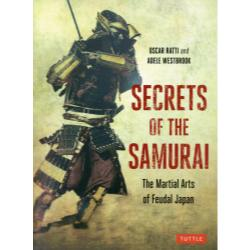SECRETS OF THE SAMURAI The Martial Arts of Feudal Japan PB
