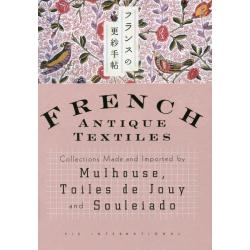 フランスの更紗手帖 Collections Made and Imported by MulhouseToiles de Jouy and Souleiado