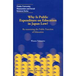 Why Is Public Expenditure on Education in Japan Low? Re‐examining the Public Function of Education [Osaka University Humanities