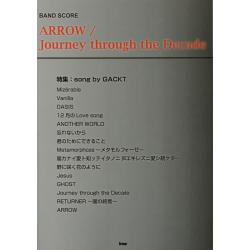 ARROW/Journey through the Decade 特集:song by Gackt [BAND SCORE]