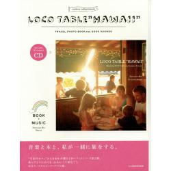 "LOCO TABLE""HAWAII"" TRAVEL PHOTO BOOK and GOOD SOUNDS [BOOK+MUSIC]"