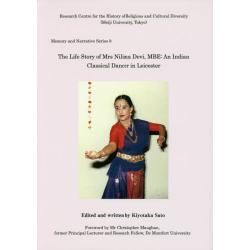 The Life Story of Mrs Nilima DeviMBE An Indian Classical Dancer in Leicester [Memory and Narrative Series 9]
