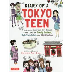 DIARY OF A TOKYO TEEN A Japanese‐American Girl Travels to the Land of Trendy FashionHigh‐Tech Toilets and Maid Cafes